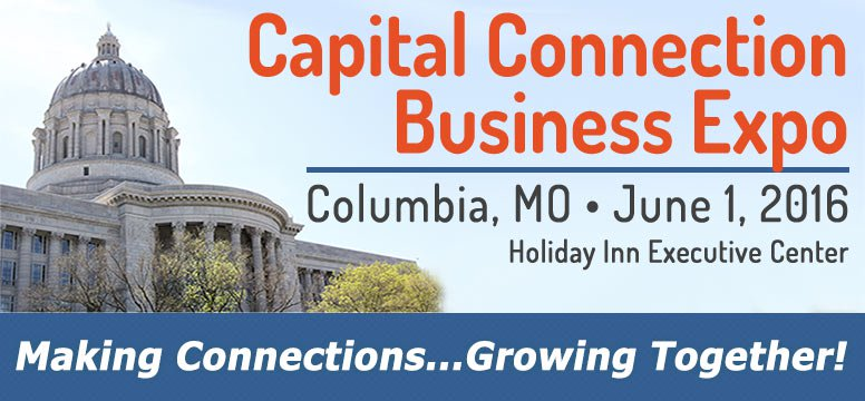Capital Connection Business Expo | Columbia, MO | June 1, 2016 | Holiday Inn Executive Center | Don't miss your chance to help your business grow.