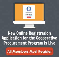 New Online Registration Application for the Cooperative Procurement Program is Live. All members must register!
