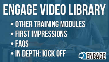 ENGAGE Video Library: Other training modules, first impressions, FAQs, and in depth: kick off videos