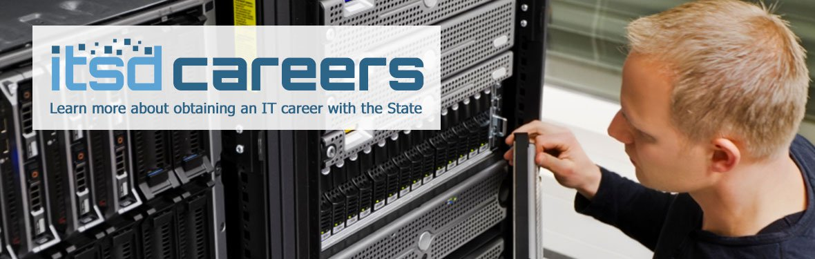 ITSD Careers - Learn more about obtaining an IT career with the State