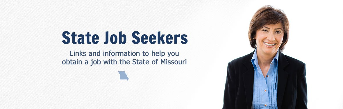 State Job Seekers - links and information to help you obtain a job with the State of Missouri