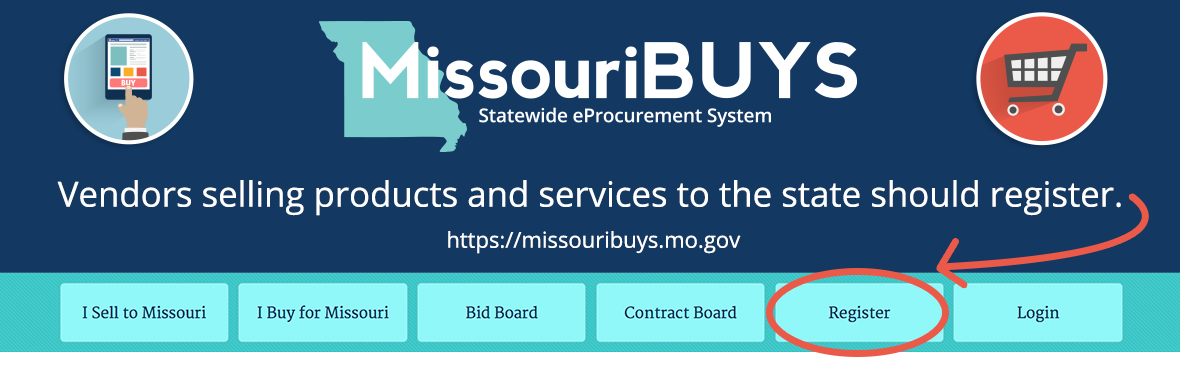 Vendors selling products and services to the state should register. https://missouribuys.mo.gov
