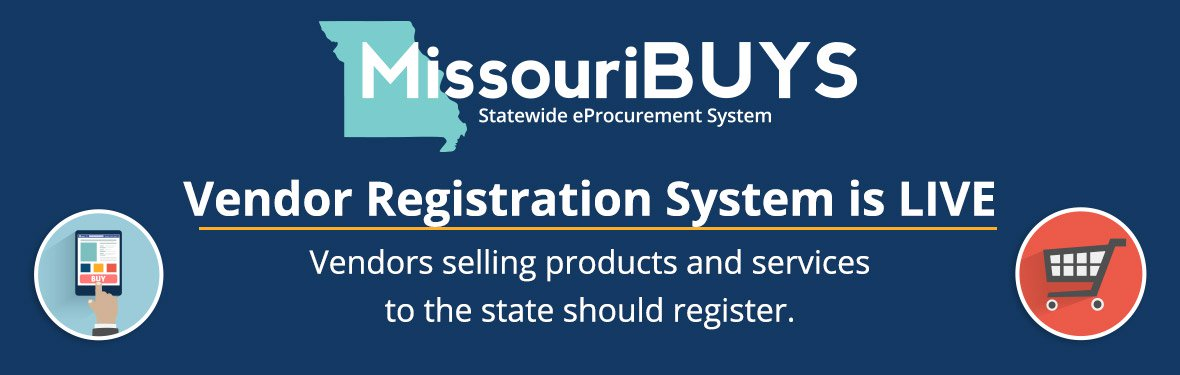 MissouriBUYS Statewide Procurement System - Vendors selling products and services to the state should register.