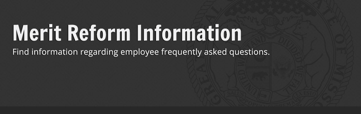 Merit Reform Information - Find information regarding employee frequently asked questions.