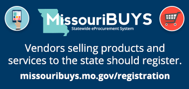 Vendors selling products and services to the state should register at missouribuys.mo.gov/register