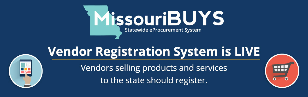 MissouriBUYS - Vendor Registration System is LIVE . Vendors selling products and services to the state should register.
