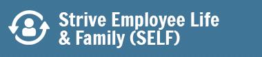 Strive Employee Life & Family (SELF)
